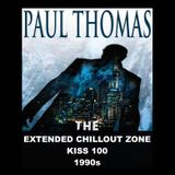 Paul Thomas (the extended chill out zone on kiss 100,  1990s)