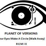 PLANET OF VERSIONS: Your Eyes Make A Circle (Walk Away) - Typewriter Rework