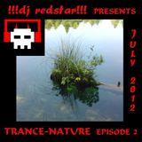!!!dj redstar!!! - Trance-Nature (Episode 2 - July 2012)