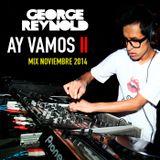 George Reynold - Ay Vamos 2 ( Noviembre )