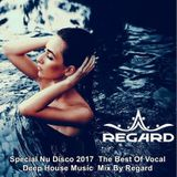 Special Nu Disco 2017 ♦ The Best Of Vocal Deep House Music ♦ Mix By Regard