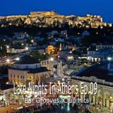 Late Nights In Athens Ep.09 (Bar Grooves, Club Hits)