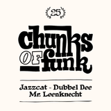 Mr. Leenknecht invites Jazzcat & Dubbel Dee at Chunks of Funk #25