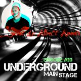 UNDERGROUND MAIN STAGE [Ep. #20] - guest dj: Albert Aponte