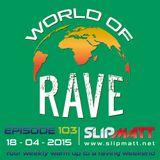 Slipmatt - World Of Rave #103