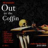 Out ov the Coffin: July 2019 Episode