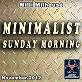 Milli Milhouse - Minimalist Sunday Morning (Nov. 2012)