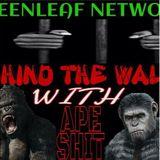 GREEN LEAF NETWORK- BEHIND THE WALL W APESHIT