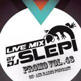 Live mix by DJ Slepi promo vol. 48 ON AIR