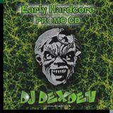 Dj DexDen Early Hardcore Mix gabber Oldschool