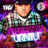 DJ TRIPLE THREAT - ALL THE WAY TURNT UP (2010)