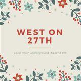 WEST ON 27TH presents LEVEL DOWN live @ magic phangan studio thailand