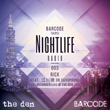 Barcode Taipei Presents Nightlife Radio 003: Rick Feat.  江川徹 on Saxphone (Live at the Den)