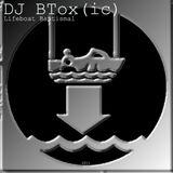 DJ BTox(ic) - Lifeboat Baptismal