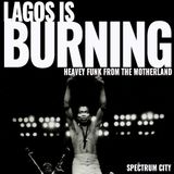 Lagos Is Burning Pt.5 - Jungle Brothers