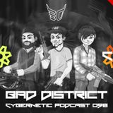 Bad District - Cybernetic Podcast 098