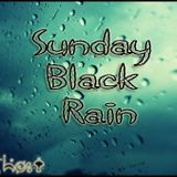 Sunday Black Rain