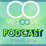 WELCOME PODCAST #001 - SPRING 2014
