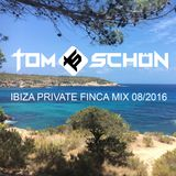 Tom Schön - Ibiza Private Finca Mix - August 2016