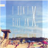 I Don't Give An X 0715 #018 radio show by Aleksandre Banera [IDGAX018 | EXCLUSIVE]