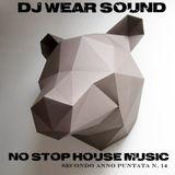 DJ WEAR SOUND - NO STOP HOUSE MUSIC Secondo Anno Puntata N. 14
