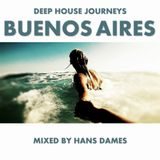 Deep House Journeys - Buenos Aires (Deep House 2015 mixed by Hans Dames)