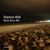 Diamos Roll - Barja Bass