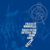 Frankie Knukles  Tales from Beyond  The Tone Arm