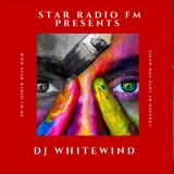 STAR RADIØ FM presents ,the sound DJ Whitewind