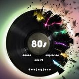 80s Dance Explosion Mix v2 by DeeJayJose