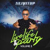 DJ Livitup Presents Live Life & Party Vol 3
