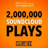 #MixMondays 2 MILLION PLAYS x SEPTEMBER 2015 @DJARVEE