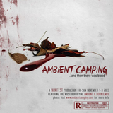OneLove - Ambient Camping 40 ...and then there was BLOOD