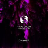 True Color Podcast 07 - Chawer