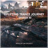 OM Project - Uplifting Trance Journey #082 [1Mix Radio]