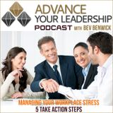 Managing Your Workplace Stress - 5 Take Action Steps