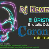 Dj Newmusic - !!! ÚRISTEN !!! Brutális Odabaszó Coronita Minimal 2019