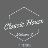 Classic House Volume Two - Terry Bedeau