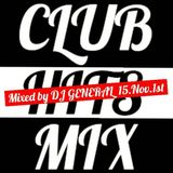 CLUB HITS SHORT MIX 15.NOV.1st
