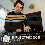 INFLECTMIX 006 - Thing