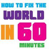 How To Fix The World In 60 Minutes - Google, Google and more Google