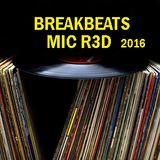 BREAKBEATS 2016 (VINYL SKILLS EXTENDED MIX) MIC R3D