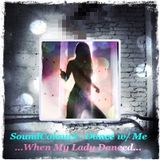 SoundColours | When My Lady Danced