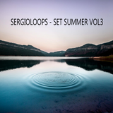 SERGIOLOOPS - SET SUMMER VOL3