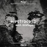 Paco (Politics Of Dancing) - Electrocorp Mixtape #37