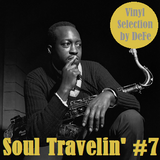 Soul Travelin' #7 - Vinyl Selection by DeFe (1 dicembre 2014)