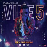 Dancehall Vine 5 ( Kev The Nash)