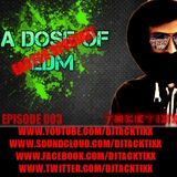 A Dose Of EDM - [EPISODE 003]