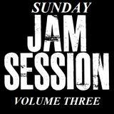 Sunday Jam Sessions Vol. Three.