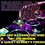 Mr Gee's Essential Vibe W/ Jon Brown & Guest DJ Minty Fresh on 93.7fm & Dancefmlive.com